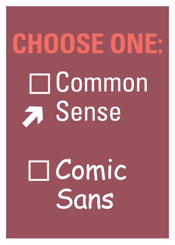 Choose one: Common Sense or Comic Sans